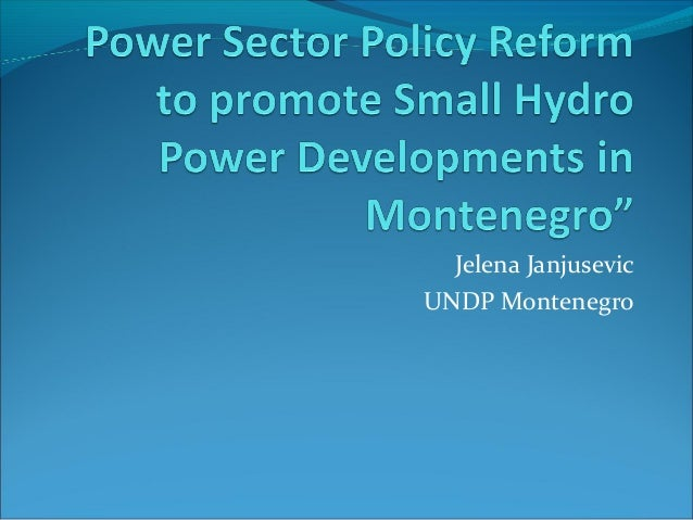 13 undp montenegro power sector policy reform to promote small hydro