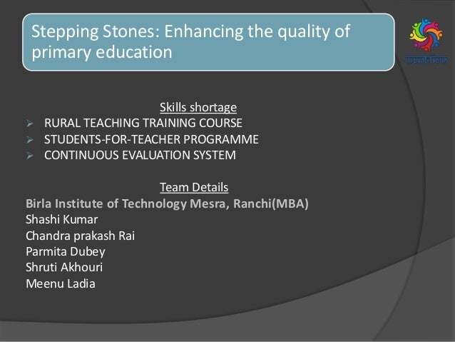 Stepping Stones: Enhancing the quality of primary education Skills shortage  RURAL TEACHING TRAINING COURSE  STUDENTS-FO...