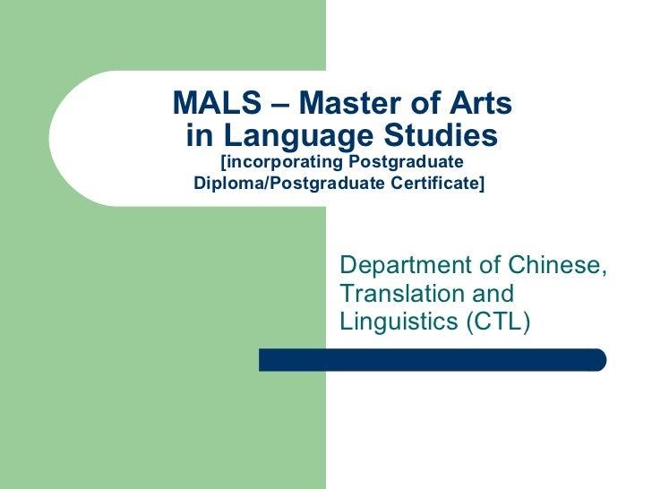 MALS – Master of Arts in Language Studies [incorporating Postgraduate Diploma/Postgraduate Certificate]   Department of Ch...