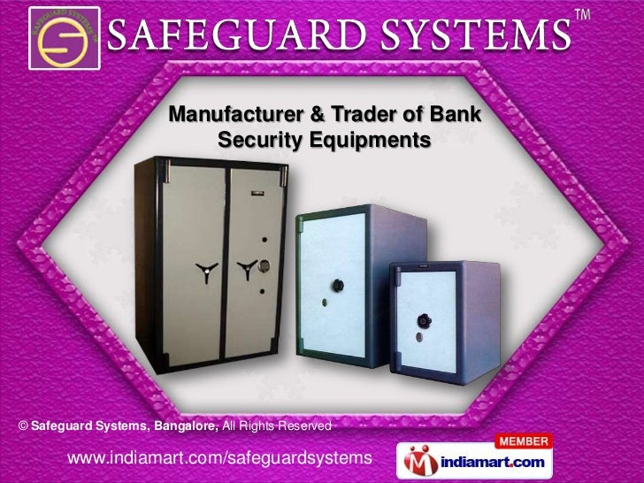 Manufacturer & Trader of Bank                            Security Equipments© Safeguard Systems, Bangalore, All Rights Res...