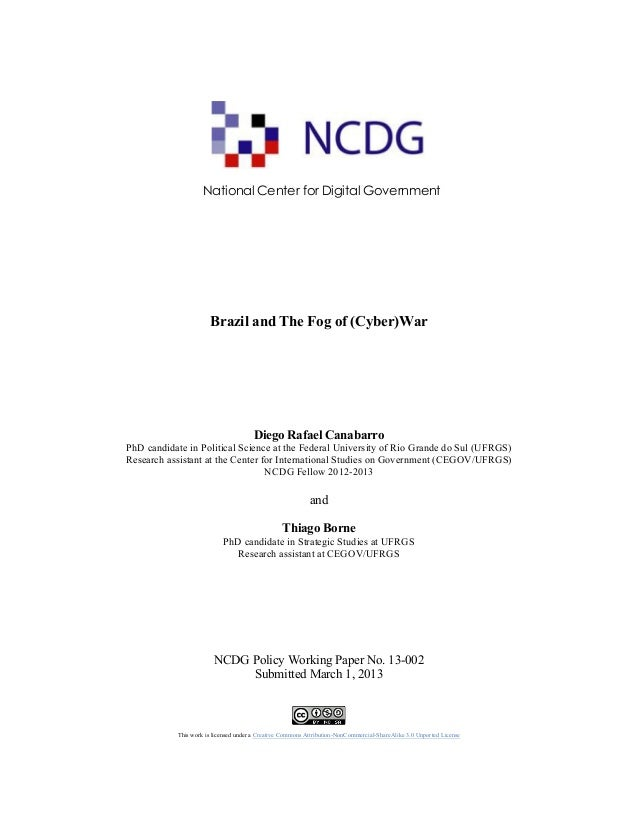National Center for Digital Government       Brazil and The Fog of (Cyber)War Diego Rafael Canabarro PhD candidate i...