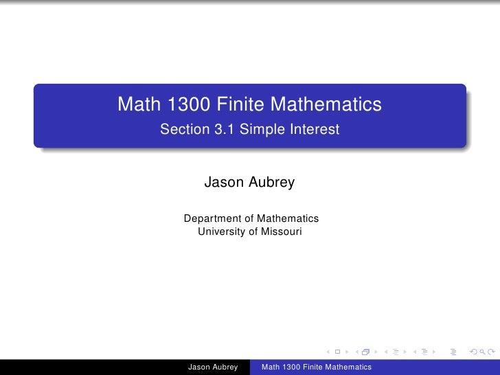 Math 1300 Finite Mathematics    Section 3.1 Simple Interest           Jason Aubrey       Department of Mathematics        ...