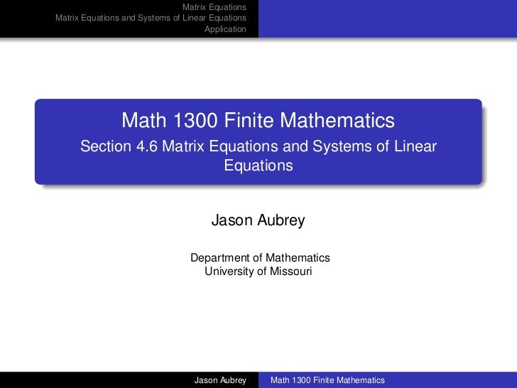 Math 1300: Section 4-6 Matrix Equations and Systems of Linear Equations