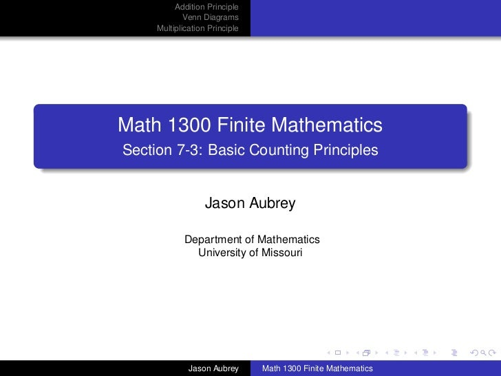 Addition Principle             Venn Diagrams     Multiplication PrincipleMath 1300 Finite MathematicsSection 7-3: Basic Co...