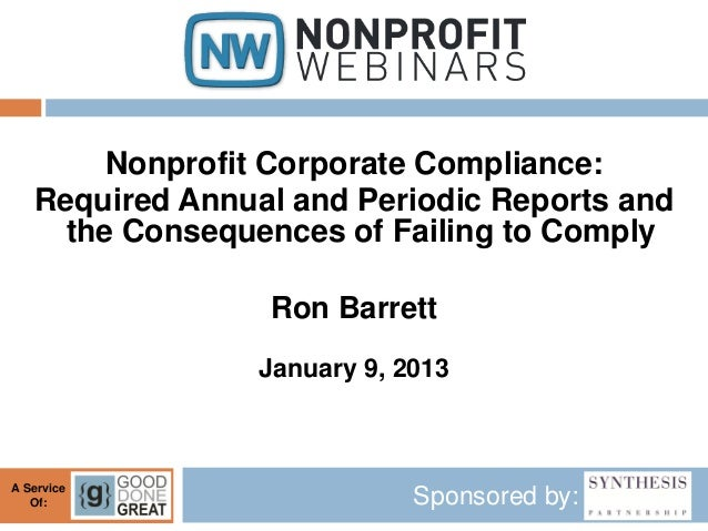 Nonprofit Corporate Compliance:   Required Annual and Periodic Reports and     the Consequences of Failing to Comply      ...