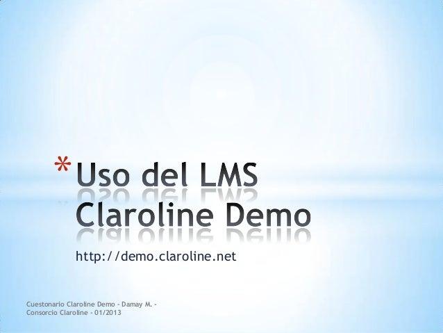*              http://demo.claroline.netCuestonario Claroline Demo - Damay M. -Consorcio Claroline - 01/2013