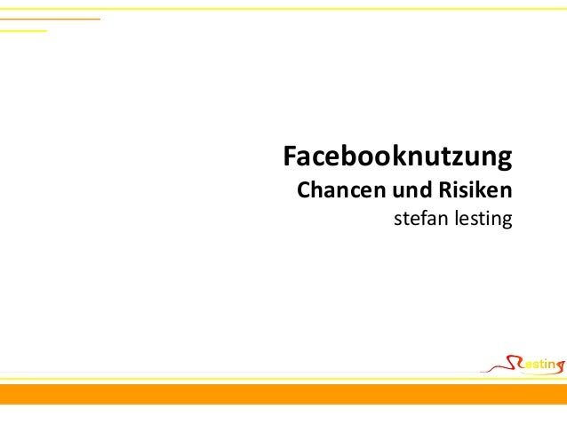 FacebooknutzungChancen und Risiken        stefan lesting