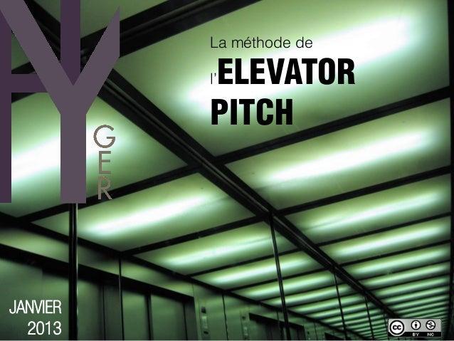 La méthode de          ELEVATOR          l'          PITCHJANVIER  2013