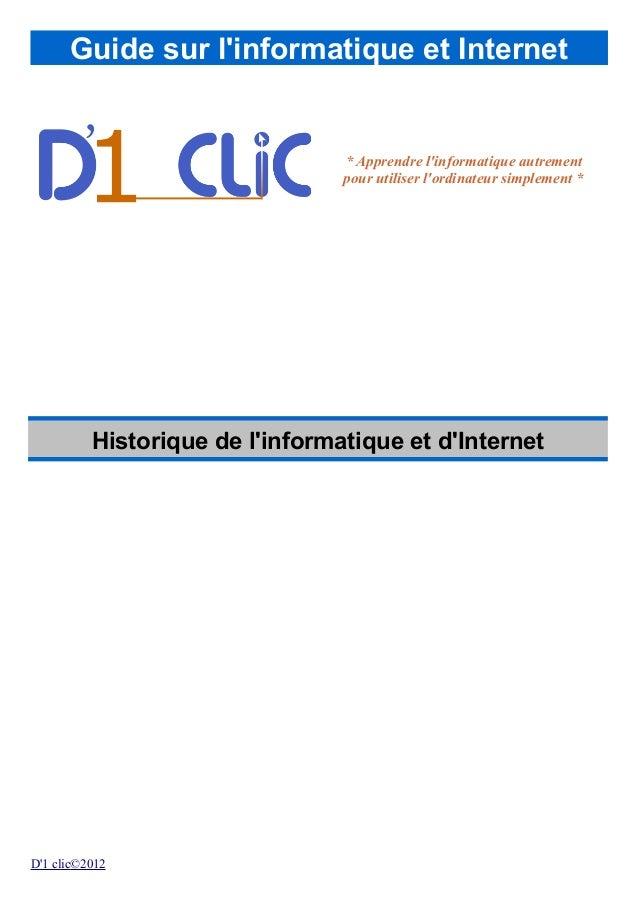 Guide sur l'informatique et Internet * Apprendre l'informatique autrement pour utiliser l'ordinateur simplement * Historiq...