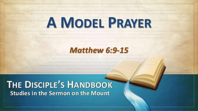 130120 sm 15 a model prayer - matthew 6:9-15 (abridged)