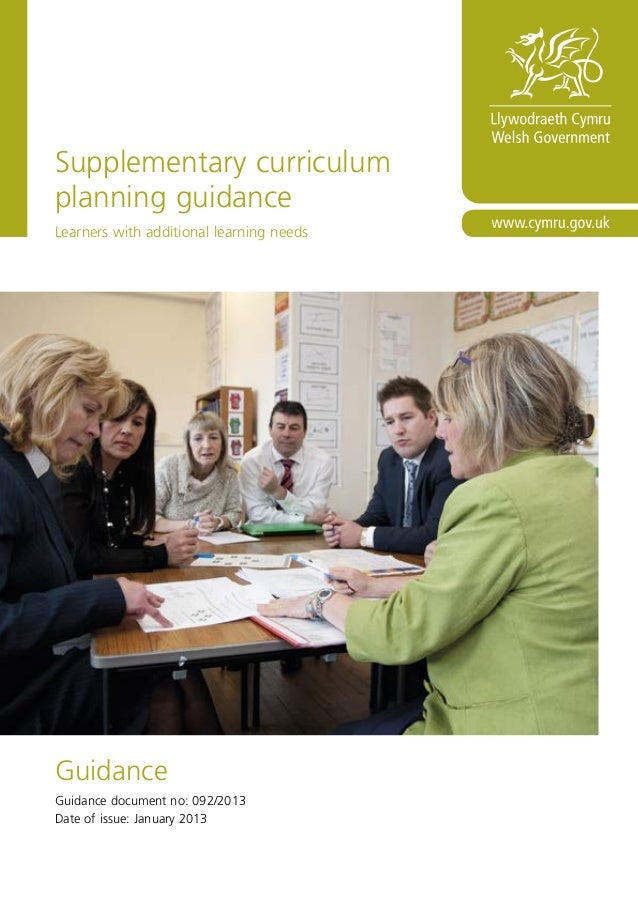 Supplementary curriculum planning guidance Learners with additional learning needs Guidance Guidance document no: 092/2013...