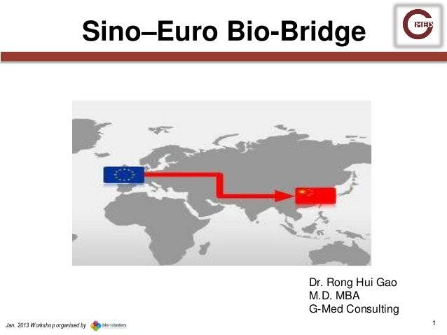 Sino–Euro Bio-Bridge                                            Dr. Rong Hui Gao                                          ...