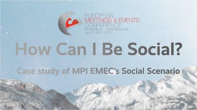 How Can I Be Social?Casestudy of MPI EMEC's Social Scenario