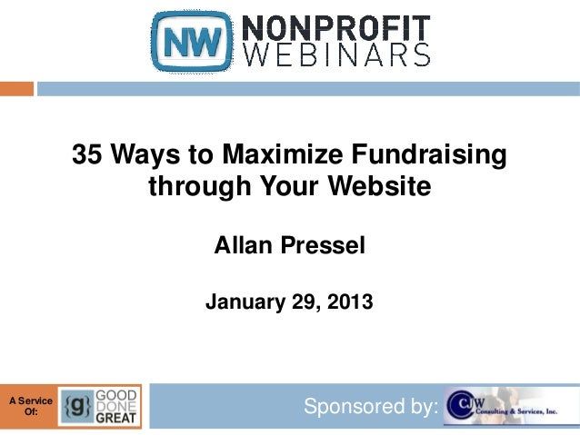35 Ways to Maximize Fundraising                 through Your Website                      Allan Pressel                   ...