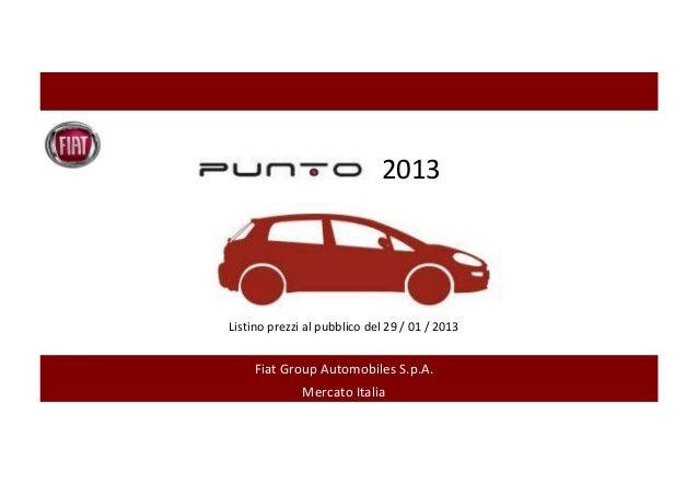 2013Listino prezzi al pubblico del 29 / 01 / 2013     Fiat Group Automobiles S.p.A.              Mercato Italia