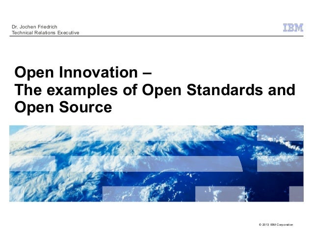 Dr. Jochen FriedrichTechnical Relations ExecutiveOpen Innovation –The examples of Open Standards andOpen Source           ...