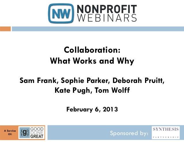 Collaboration:                    What Works and Why            Sam Frank, Sophie Parker, Deborah Pruitt,                 ...