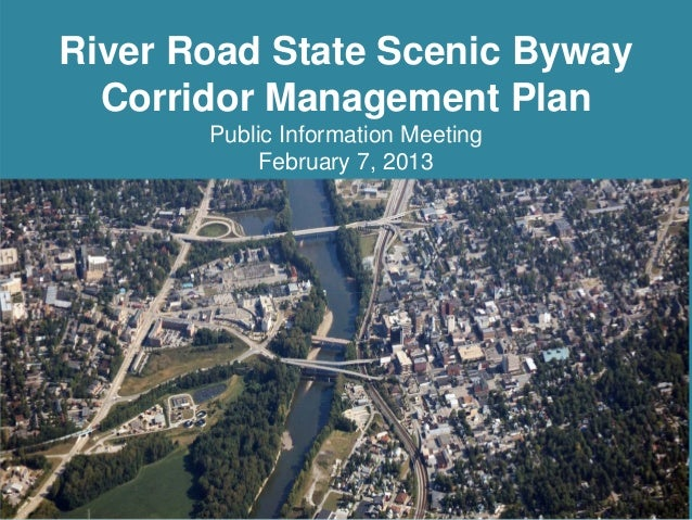 River Road State Scenic Byway Corridor Management Plan Public Information Meeting February 7, 2013