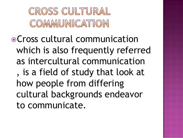 Cross cultural communication which is also frequently referred as intercultural communication , is a field of study that ...