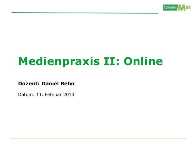 Campus M21 | Medienpraxis II: Online - Vorlesung III vom 11.02.2013