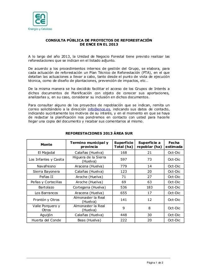 CONSULTA PÚBLICA DE PROYECTOS DE REFORESTACIÓN                         DE ENCE EN EL 2013A lo largo del año 2013, la Unida...