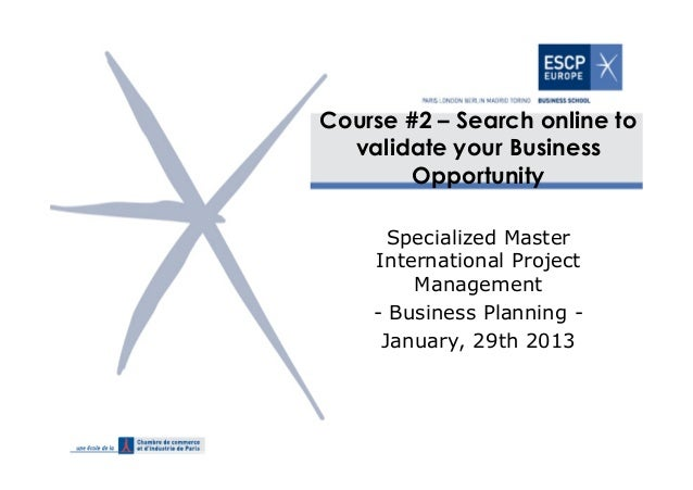 Course #2 – Search online to  validate your Business        Opportunity      Specialized Master    International Project  ...