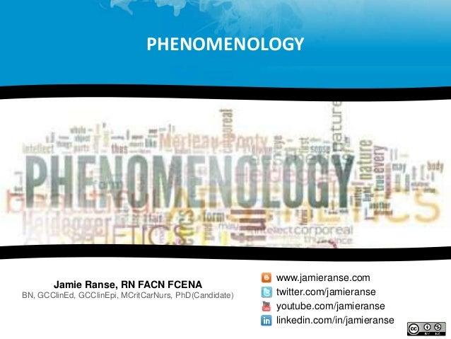 PHENOMENOLOGY                                                        www.jamieranse.com       Jamie Ranse, RN FACN FCENABN...