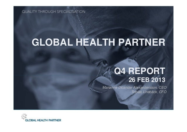 GLOBAL HEALTH PARTNER                 Q4 REPORT                         26 FEB 2013           Marianne Dicander Alexanders...