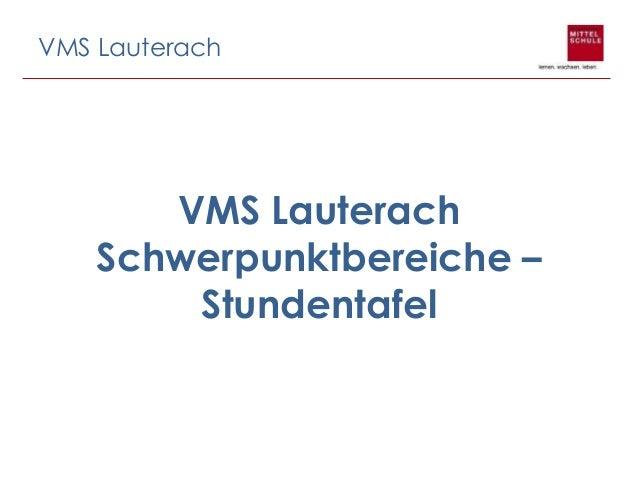 VMS Lauterach Schwerpunktbereiche – Stundentafel VMS Lauterach