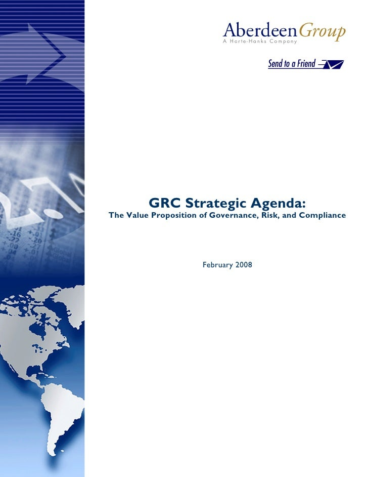 GRC Strategic Agenda:The Value Proposition of Governance, Risk, and Compliance                      February 2008