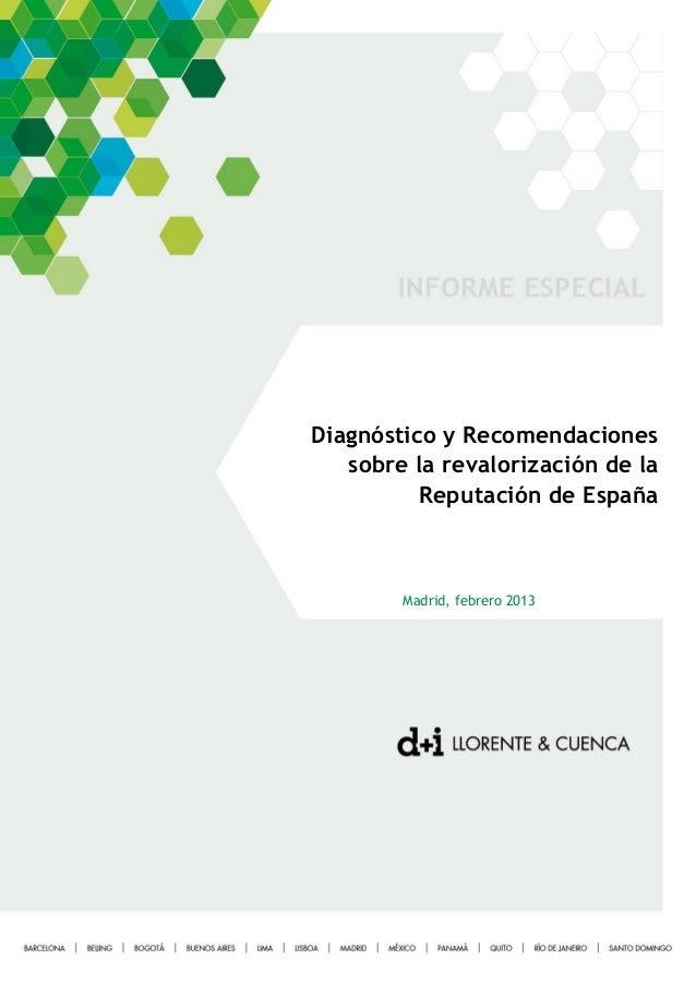 Diagnóstico y Recomendacionessobre la revalorización de laReputación de EspañaMadrid, febrero 2013