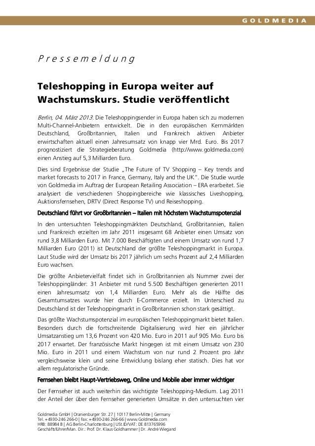 PressemeldungTeleshopping in Europa weiter aufWachstumskurs. Studie veröffentlichtBerlin, 04. März 2013. Die Teleshoppings...