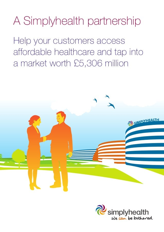 A Simplyhealth partnershipHelp your customers accessaffordable healthcare and tap intoa market worth £5,306 millionSIMPLYH...