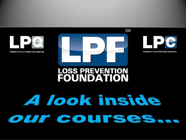 Companies whonow list LPQ &LPC as preferredrequirements fornew hires in lossprevention.