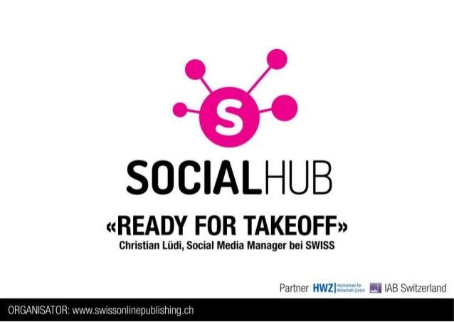 Social Media @ SWISSSocial Hub ZürichChristian Lüdi, Social Media Manager07.03.2013