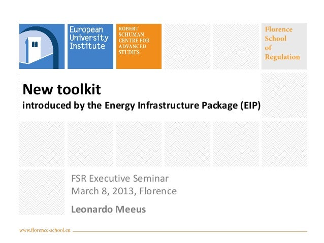 New toolkitintroduced by the Energy Infrastructure Package (EIP)          FSR Executive Seminar          March 8, 2013, Fl...