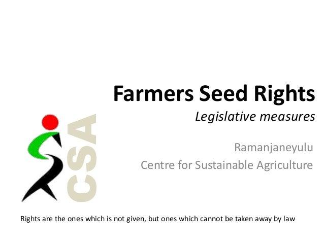 Farmers Seed Rights                                                    Legislative measures         CSA                   ...