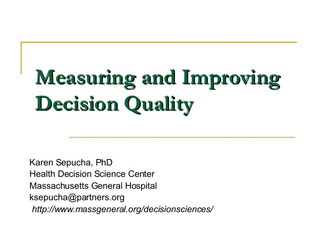 Measuring and Improving Decision Quality