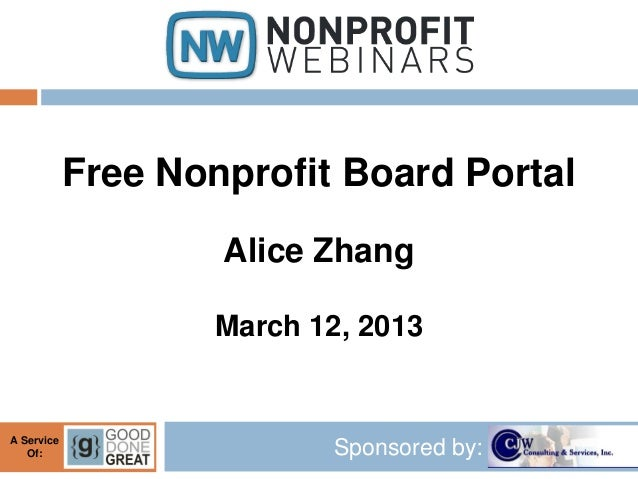 Free Nonprofit Board Portal                    Alice Zhang                    March 12, 2013A Service   Of:               ...