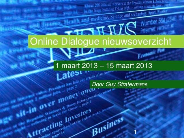 Online Dialogue nieuwsoverzicht     1 maart 2013 – 15 maart 2013               Door Guy Stratermans                       ...