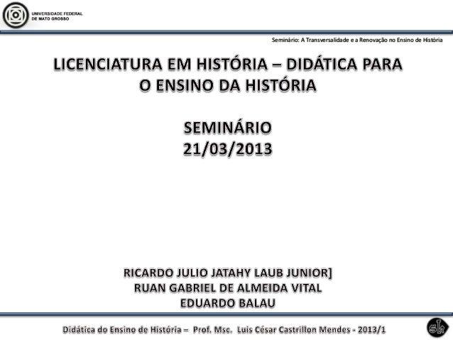 Seminário: A Transversalidade e a Renovação no Ensino de História