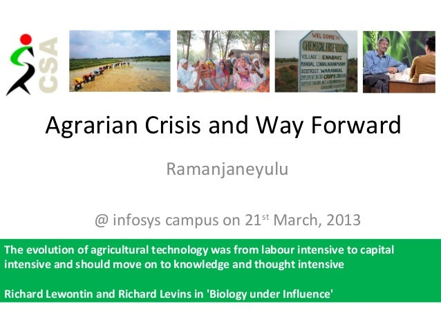 Agrarian Crisis and Way Forward                               Ramanjaneyulu                 @ infosys campus on 21st March...