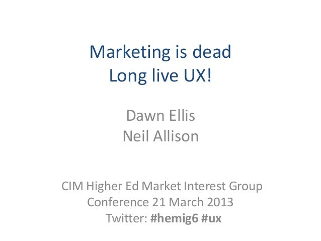 Marketing is dead, long live user experience