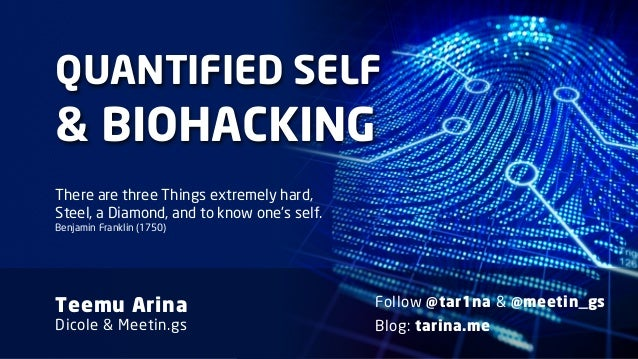 Quantified Self & Biohacking