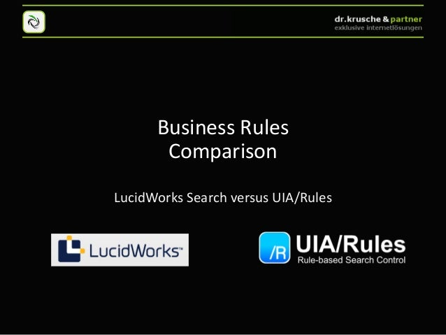 A comparison of UIA/Rules Business Rules and LucidWorks Drools