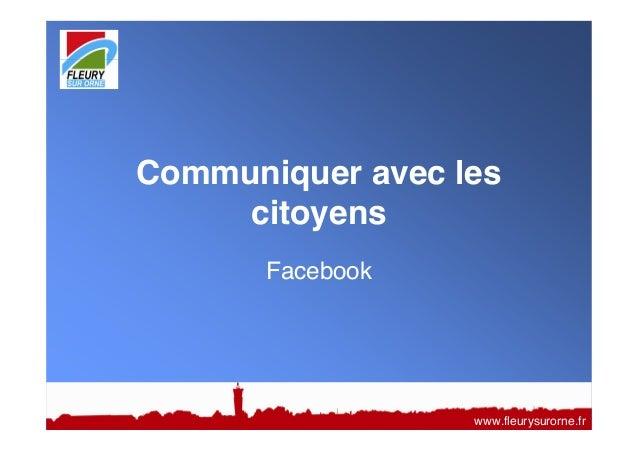 Communiquer avec lescitoyensFacebookwww.fleurysurorne.fr