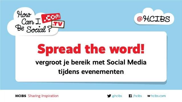 Spread the word!vergroot je bereik met Social Media       tijdens evenementen