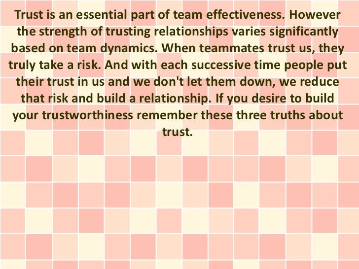 Trust is an essential part of team effectiveness. However  the strength of trusting relationships varies significantly bas...