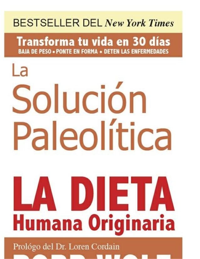 La Solución Paleolítica: La dieta humana originaria  ROBB WOLF  VICTORY BELT PUBLISHING LAS VEGAS