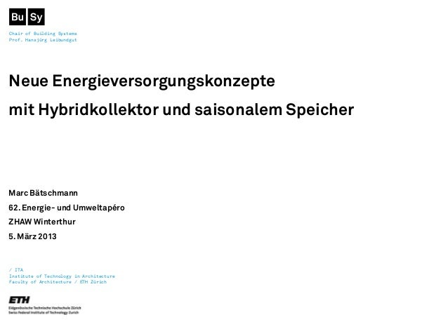 Chair of Building Systems Prof. Hansjürg Leibundgut / ITA Institute of Technology in Architecture Faculty of Architecture ...